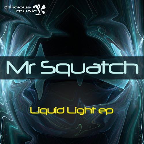 Mr_Squatch_-_Liquid_Light.mp3