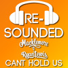 Macklemore And Ryan Lewis Feat Ray Dalton Cant Hold Us Re Sounded Sound Remix Mp3