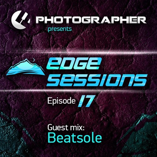 Photographer - Edge Sessions 17 (incl. Beatsole Guest Mix) 11.08.2014