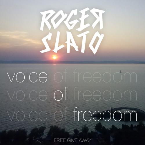 Roger Slato - Voice of Freedom