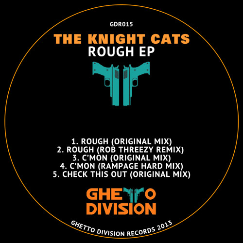 The Knight Cats - Rough (Rob Threezy Remix) [GDR016] [FREE DOWNLOAD]