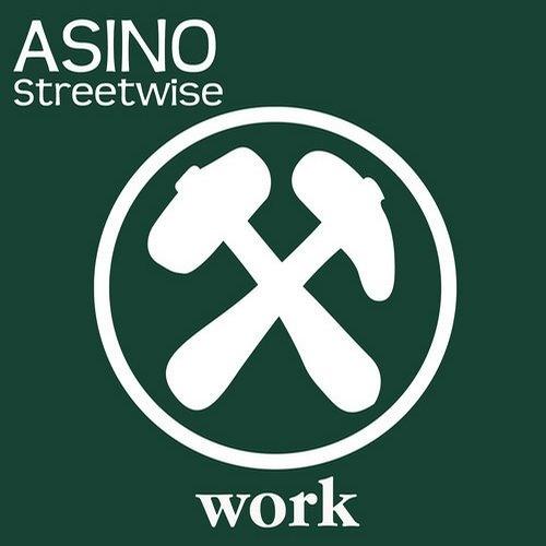 Asino - Streetwise (Original Mix)