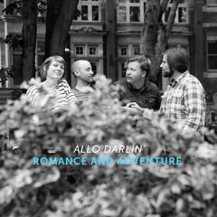 Allo Darlin' - Romance And Adventure