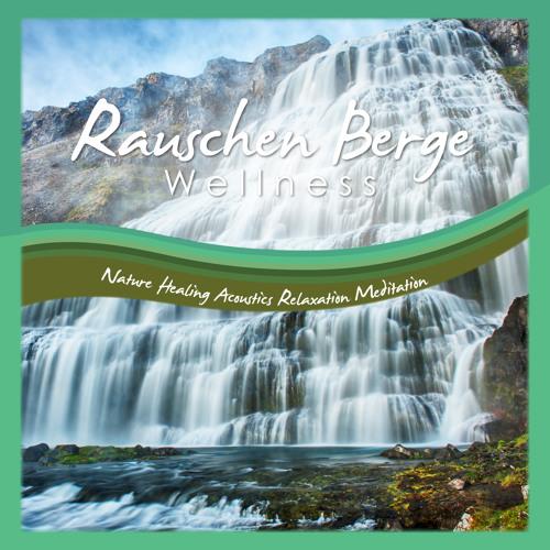 Rauschen Berge Wellness Naturgeräusche Nature Soundscapes Tonaufnahmen Relaxation healing