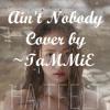 Ain't Nobody HA:TFELT Cover by ~TaMMiE [Original ver.- Korean] Artist Teaser #1a