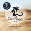 Life Is Better At The Beach mixed by Danielle Diaz (Coco Beach Ibiza Edition)