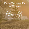 Henri Pfr - Even Though I'm A Woman (feat. Anna & Eugénie) [FREE DOWNLOAD]
