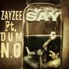 [Old] SAY - ZayZee ft. Lockie & N.O