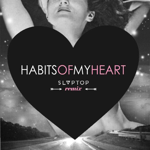 Jaymes Young - Habits Of My Heart (Slaptop Remix) [EARMILK Premiere]
