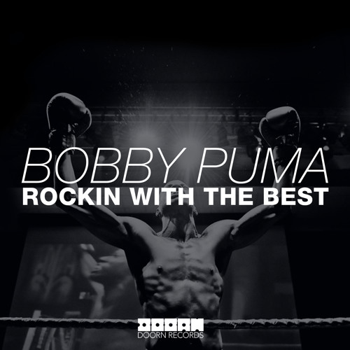 Bobby Puma - Rocking With The Best (OUT NOW)
