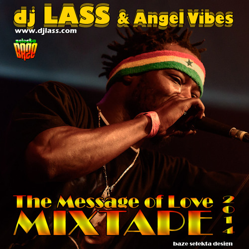 The Message Of Love Mixtape By DJLass Angel Vibes (July 2014)