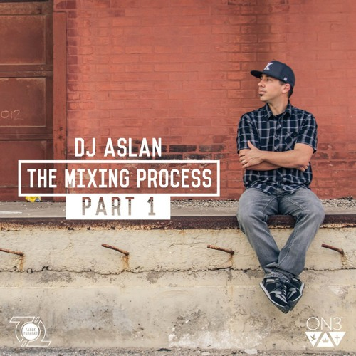 "DJ Aslan ""The Mixing Process"""