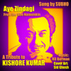 Aye Zindagi - A Tribute to Kishore Kumar by Subho