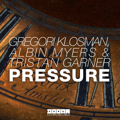 Gregori Klosman, Albin Myers & Tristan Garner - Pressure (OUT NOW)