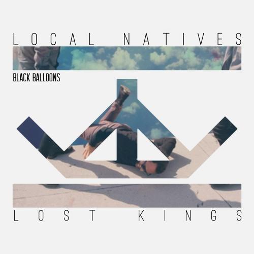 Local Natives - Black Balloons (Lost Kings Remix)(Radio Edit)