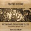 Kingston Dub Club - Rockers Soundstation with Gabre Selassie 8.10.2014