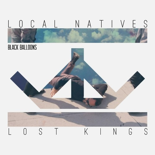 Local Natives - Black Balloons (lost kings Remix) [Thissongissick.com Premiere] [Free Download]