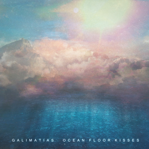 Galimatias - Ocean Floor Kisses by
