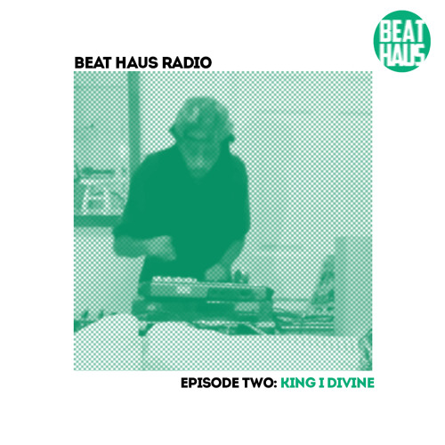BEAT HAUS RADIO 2 ft King-I-Divine