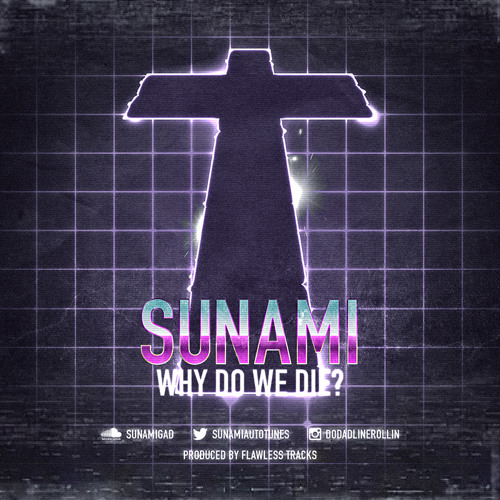 Sunami x Why Do We Die