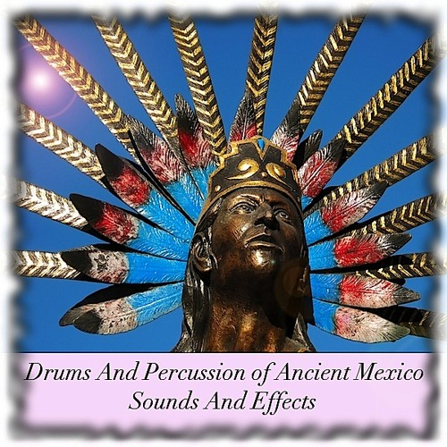 Ancient Mexico Drums and Percussion for Kontakt by Sounds and Effects