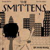 The Smittens - Closer To Fine