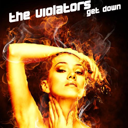 THE VIOLATORS - Get Down