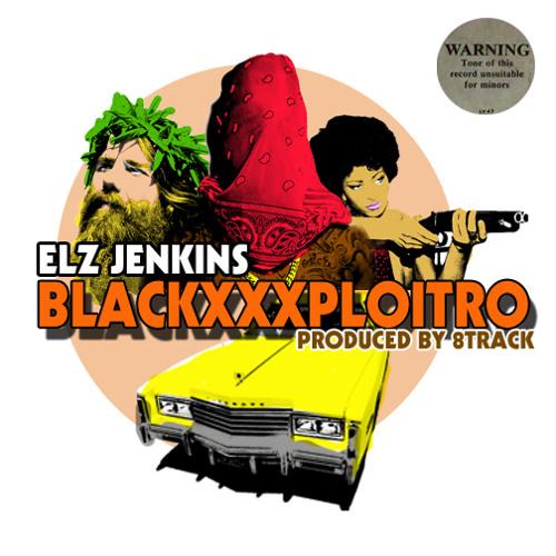 Elz Jenkins - Blackxxxploitro (prod By 8Track)
