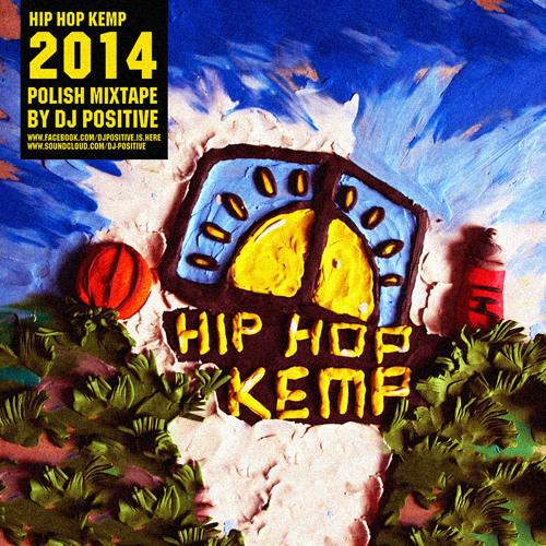 Hip Hop Kemp 2014 Polish Mixtape by DJ Positive