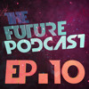 The Future Podcast - Episode 010 - Guest: Sounds Unified