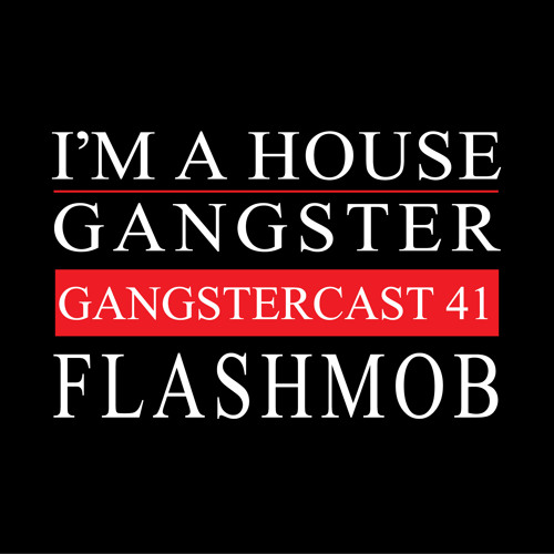 FLASHMOB | GANGSTERCAST 41