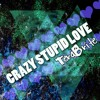 My Crazy Girlfriend - Crazy Stupid Love (TeraBrite Cover)