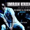 Amplifire - Imran Khan (DJ Grace & DJ Rexo Remix)