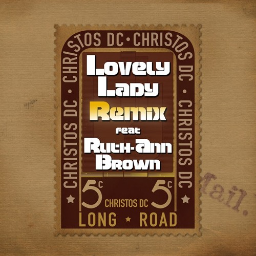 Christos DC - Lovely Lady Remix feat. Ruth-Ann Brown [2014]