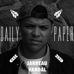 JARREAU VANDAL X Daily Paper