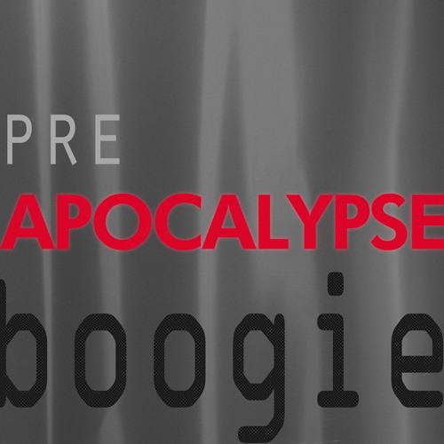Pre-Apocalypse Boogie