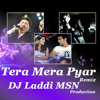 Tera Mera Pyar ( Kumar Sanu )   Rework Hip Hop Remix Dj Laddi Msn Production
