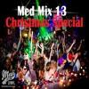 Med Mix 13 - Xmas Special (The infamous 'Lost Med Mix')
