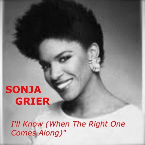 """Sonja Grier - """"I'll Know (When the Right One Comes Along)"""""""