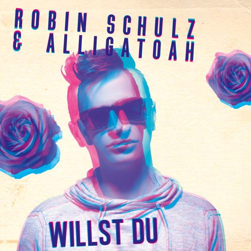 Robin Schulz & Alligatoah - Willst du (Release date 05.09.2014)