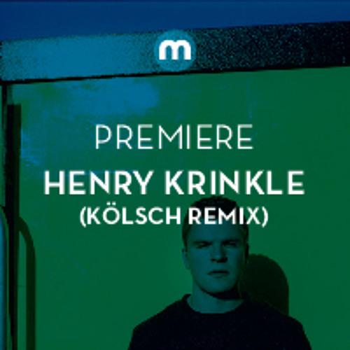 Premiere: Henry Krinkle 'Stay' (Kölsch remix)