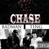 Chase - Bad Man Ting
