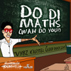 Do Di Maths (Wah Do You) by Vybz Kartel | Dunwell | 21st Hapilos