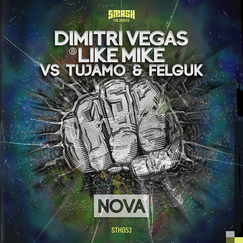 Dimitri Vegas & Like Mike vs. Tujamo & Felguk - NOVA