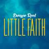 Dwayne Reed - Little Faith