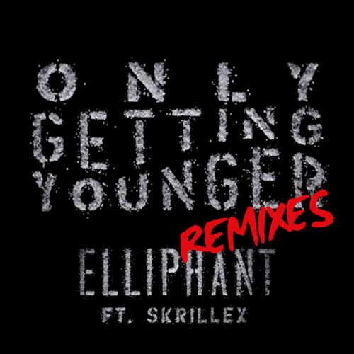 Elliphant feat. Skrillex - Only Getting Younger (TJR Remix)