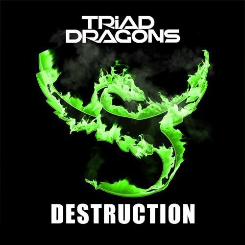 Triad Dragons - Destruction (Original Mix)