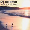 Dj Deemc In The Mix : June & July 2014