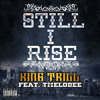 Still I Rise by King Trill w Lyrics ft TMelodee Brand New Hip Hop Dallas Texas