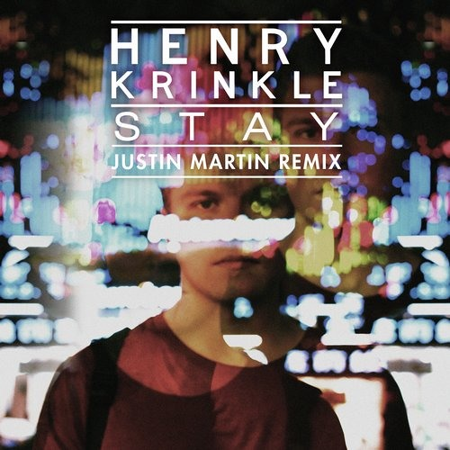 Henry Krinkle- Stay (Justin Martin Rmx)